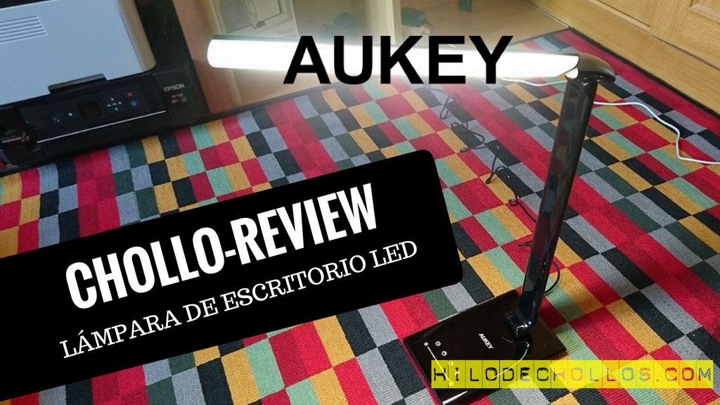 La más eficiente lámpara de escritorio LED – Chollo review Aukey LT-T10