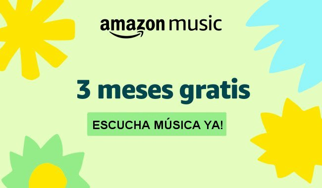 3 meses GRATIS de amazon music Unlimited