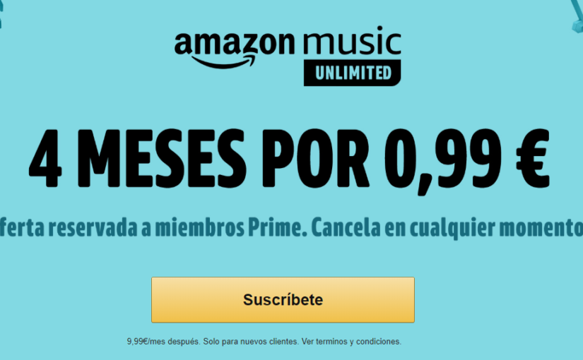 Super promoción –> 4 meses de amazon music por 0,99 €