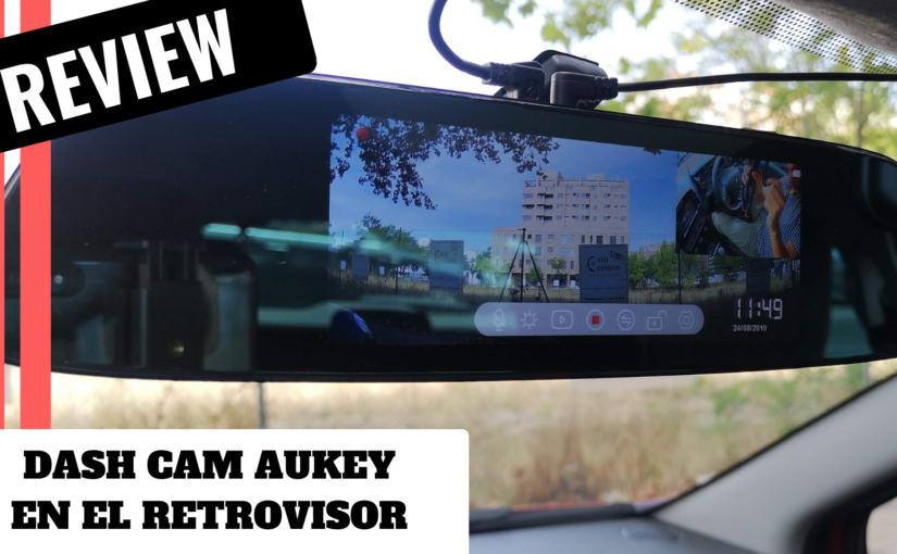 Review Retrovisor con DASH CAM incorporada de Aukey